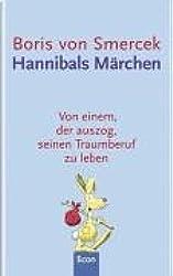 Hannibals Märchen: Von einem der auszog, seinen Traumberuf zu leben