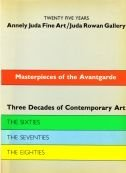 Masterpieces of the Avantgarde, 17 September-20 December, 1985: Three Decades of Contemporary Art the Sixties, 17 September-19 October, 1985, the Seventies, 22 October-23 November, 1985, the Eighties, 26 November-20 December, 1985 Twenty-Five Years, Annel