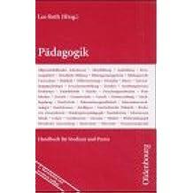 Pädagogik: Handbuch für Studium und Praxis