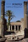 Pompeji: Stadtbild und Wohngeschmack - Paul Zanker