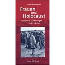 Frauen und Holocaust: Erlebnisse, Erinnerungen und Erzähltes