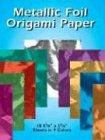 Unbekannt Metallic Foil Origami Paper: 18 5-7/8 X 5-7/8 Sheets in 9 Colors -
