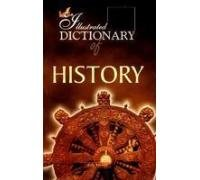 The Illustrated Dictionary of History