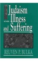 Judaism on Illness and Suffering