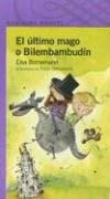 El Ultimo Mago O Bilembambudin par Elsa Bornemann
