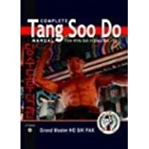 1: Complete Tang Soo Do Manual: From White Belt to Black Belt