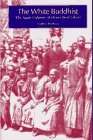 The White Buddhist: The Asian Odyssey of Henry Steel Olcott (Religion in North Am) by Stephen R Prothero (1996-04-01)