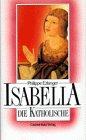 Isabella die Katholische - Philippe Erlanger