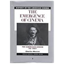 The Emergence of Cinema: The American Screen to 1907 (Scribner's History of the American cinema)