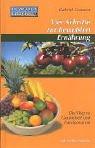 Bewusst essen: Bewußt essen, Bd.3, Vier Schritte zur bewußten Ernährung