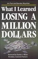 What I Learned Losing a Million Dollars by Jim Paul (1994-06-24)
