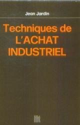 Techniques de l'achat industriel par Jean Jardin