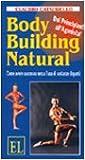 Body building natural. Come avere successo senza l'uso di sostanze dopanti