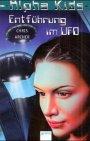 Alpha Kids: Entführung im Ufo - Chris Archer