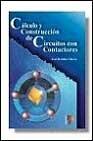 Calculoconstruccioncircuitoscontactores por JOSÉ ROLDÁN VILORIA