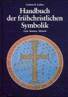 Handbuch der frühchristlichen Symbolik - Gerhart B. Ladner