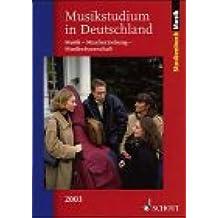 Musikstudium in Deutschland. Musik, Musikerziehung, Musikwissenschaft. Studienführer