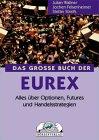 Das Große Buch der Eurex(r).Alles über Optionen, Futures und Handelsstrategien