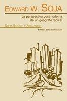 Descargar Libro EDWARD W. SOJA: La perspectiva postmoderna de un geógrafo radical (ESPACIOS CRÍTICOS) de Edward W. Soja
