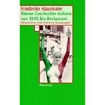 Kleine Geschichte Italiens von 1943 bis Berlusconi