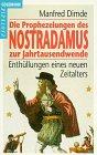 Die Prophezeiungen des Nostradamus zur Jahrtausendwende - Manfred Dimde