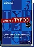 Einstieg in TYPO3: Web Content Management mit TYPO3, Version 3.7, inkl. Extensions und TypoScript (Galileo Computing)