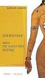 Der Mystiker oder die Kunst der Ekstase: Roman