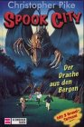 Spook City, Bd.12, Der Drache aus den Bergen