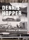 Dennis Hopper a System of Moments /Allemand
