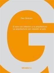 El arte con relación a la arquitectura. La arquitectura con relación al arte (GGmínima) por Dan Graham