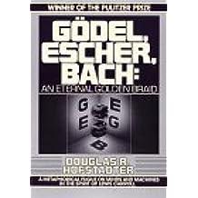 G??del, Escher, Bach: An Eternal Golden Braid by Douglas Hofstadter (1989-05-14)