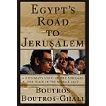 Egypt's Road to Jerusalem:: A Diplomat's Story of the Struggle for Peace in the Middle East