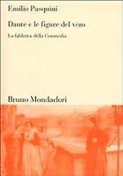 Dante e le figure del vero: La fabbrica della Commedia (Sintesi)