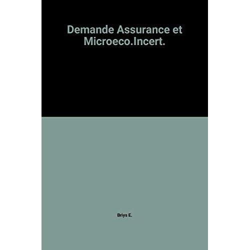 Demande d'Assurance et Microeconomie de l'Incertain