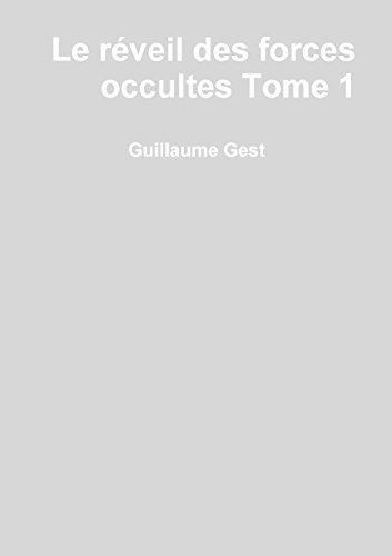 Le réveil des forces occultes Tome1 par Guillaume Gest