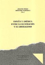 España y América, entre la Ilustración y el Liberalismo (Collection de la Casa de Velázquez)