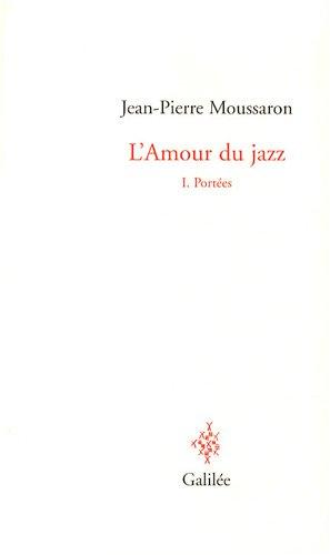 L'Amour du jazz : Tome 1, Portées par Jean-Pierre Moussaron
