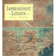 Impressionist London by Eric Shanes (1994-06-07)