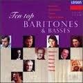 10 Top Baritones&Basses:Nucci-Ramey-Fischer-Dieskau,etc