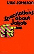 [(Speculations about Jakob)] [By (author) Uwe Johnson ] published on (October, 1972)