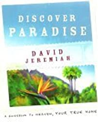 Discover Paradise: A Guidebook to Heaven, Your True Home
