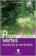 Livres gratuits en ligne Promenades vertes à moins de 30mn de Paris : Tome 1, Au Sud Ouest de Paris pdf ebook