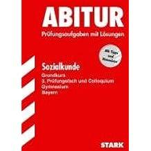 Abitur-Prüfungsaufgaben Gymnasium Bayern. Mit Lösungen: Abitur 2007 - Sozialkunde GK - Bayern. Prüfungsaufgaben mit Lösungen (Lernmaterialien)