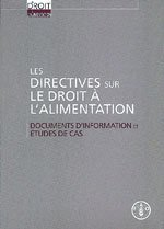 Directives Sur Le Droit a L'alimentation par Food and Agriculture Organization of the United Nations