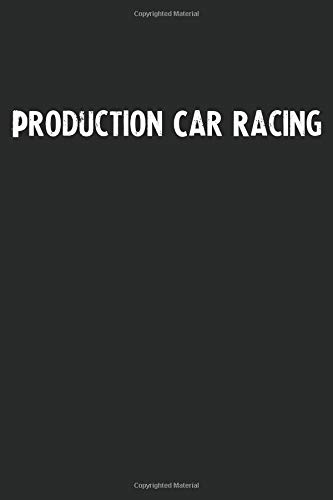 Production Car Racing: Blank Lined Notebook Journal With Black Background - Nice Gift Idea