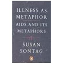 Illness as Metaphor with AIDS and its Metaphors by Susan Sontag (1991-08-29)
