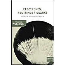 Electrones, neutrinos y quarks: La física de partículas ante el nuevo milenio (Drakontos Bolsillo)