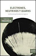 Electrones, neutrinos y quarks : la física de partículas en el siglo XXI: La física de partículas ante el nuevo milenio (Drakontos Bolsillo)