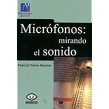 Micrófonos: mirando el sonido. (Universitas)