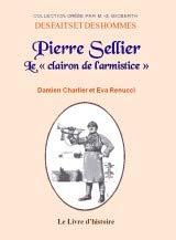 Pierre Sellier, le  Clairon de l'Armistice par Damien Charlier et E